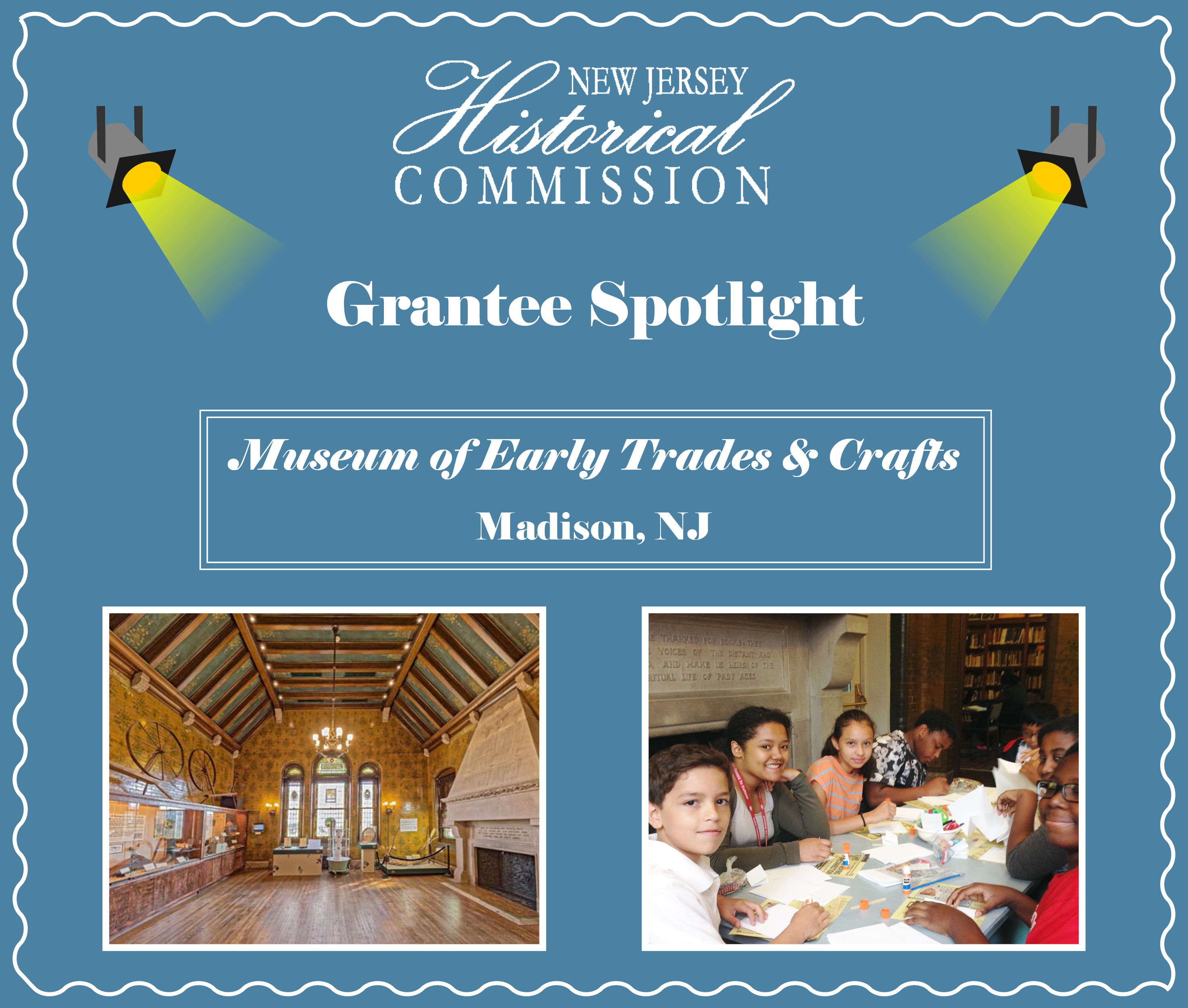 New Jersey Historical Commission (NJHC) Grantee Spotlight: The Museum of Early Trades & Crafts