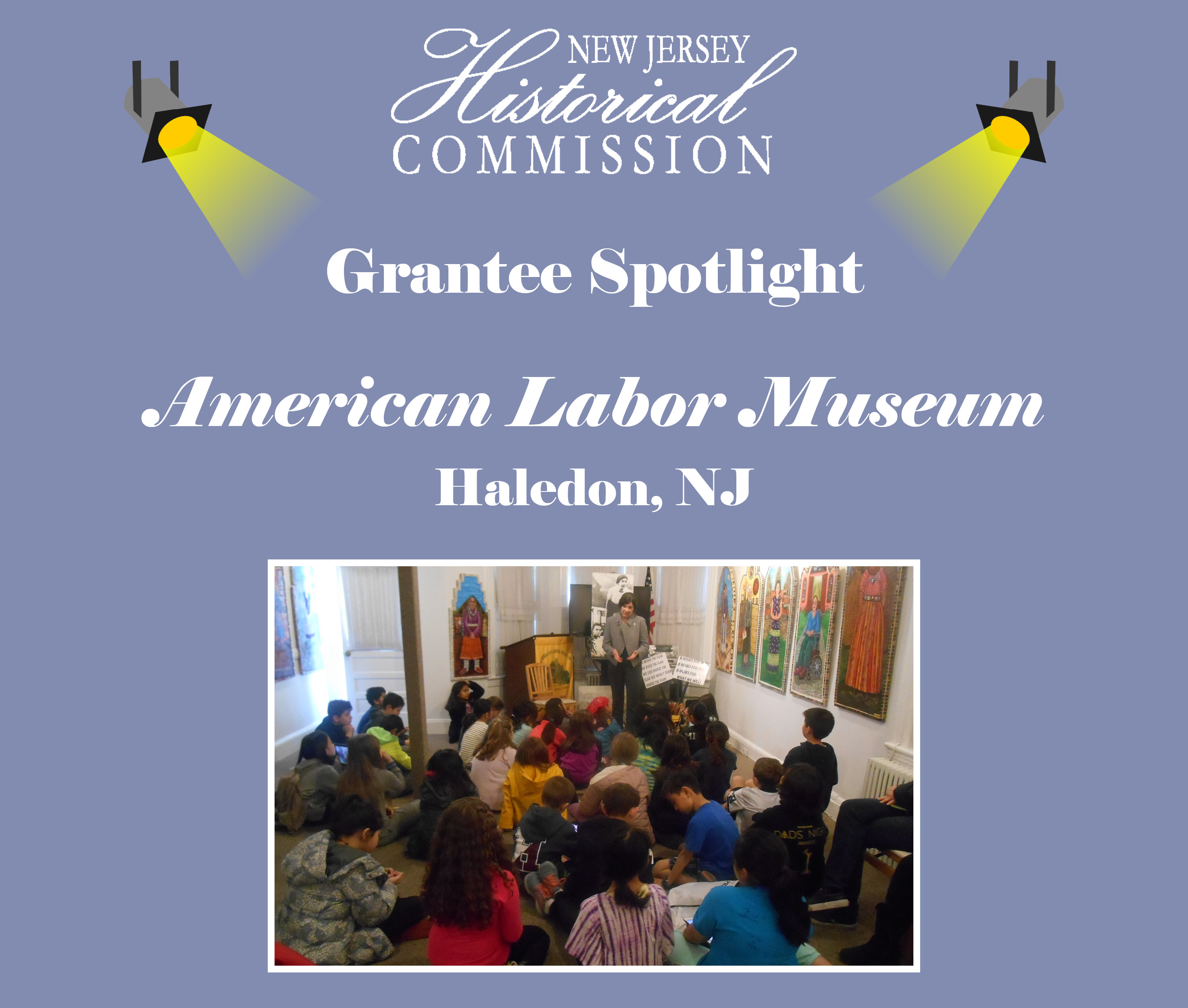 New Jersey Historical Commission (NJHC) Grantee Spotlight: The American Labor Museum