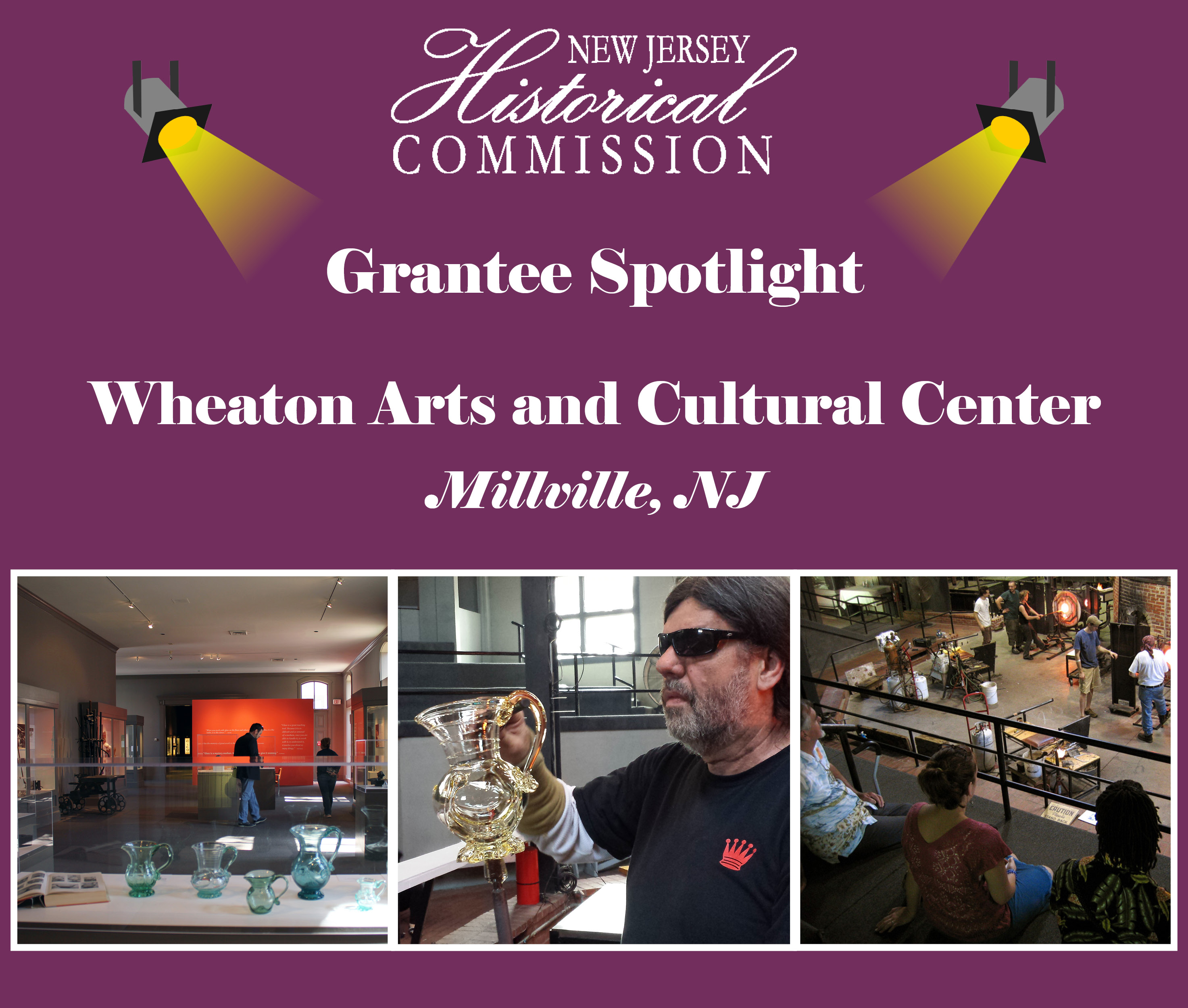 New Jersey Historical Commission (NJHC) Grantee Spotlight: Wheaton Arts and Cultural Center